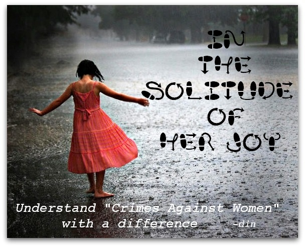 Crimes Against Women: In the Solitude of her Joy